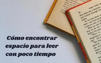 Cómo encontrar espacio para leer con poco tiempo