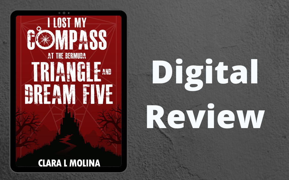 Review – I Lost My Compass At the Bermuda Triangle and Dream Five